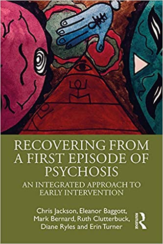 Recovering from a First Episode of Psychosis: An Integrated Approach to Early Intervention - Original PDF