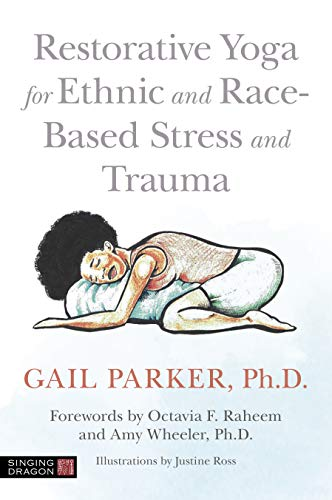 Restorative Yoga for Ethnic and Race-Based Stress and Trauma - Epub + Converted pdf