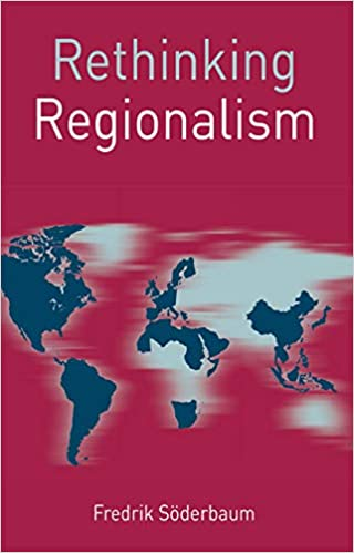 Rethinking Regionalism BY Söderbaum - Image pdf with ocr