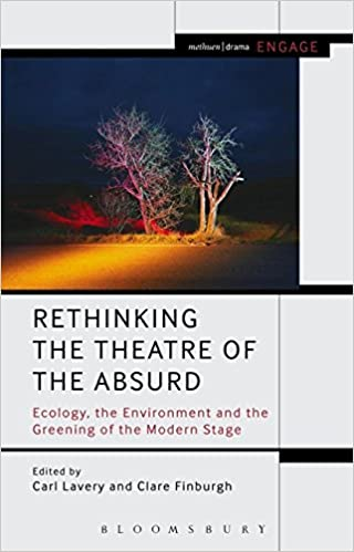 Rethinking the Theatre of the Absurd: Ecology, the Environment and the Greening of the Modern Stage (Methuen Drama Engage) - Original PDF