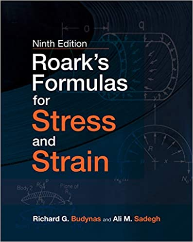 Roark's Formulas for Stress and Strain (9th Edition) [2020] - Epub + Converted pdf