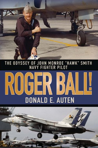 "ROGER BALL!: THE ODYSSEY OF JOHN MONROE ""HAWK"" SMITH NAVY FIGHTER PILOT - Epub + Converted pdf"