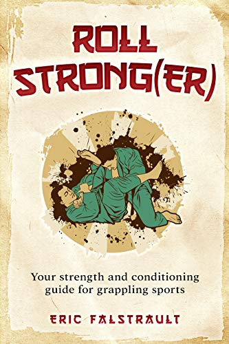 Roll Strong(er): Strength and conditioning for grappling sports -Epub + Converted pdf
