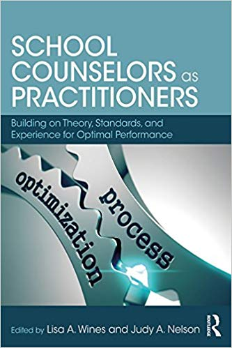 School Counselors as Practitioners: Building on Theory, Standards, and Experience for Optimal Performance