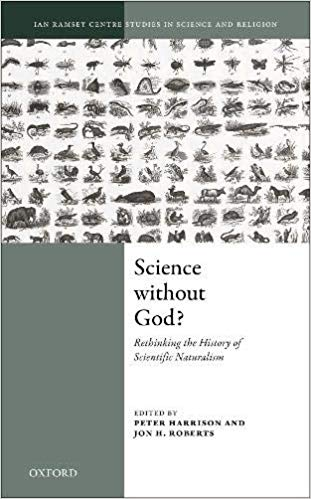 Science Without God?:  Rethinking the History of Scientific Naturalism (Ian Ramsey Centre Studies in Science and Religion)
