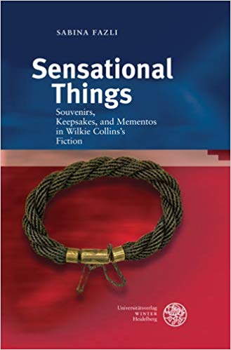 Sensational Things: Souvenirs, Keepsakes, and Mementos in Wilkie Collins's Fiction (Anglistische Forschungen)
