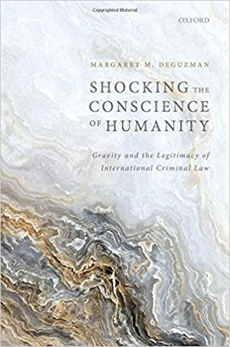 Shocking the Conscience of Humanity:  Gravity and the Legitimacy of International Criminal Law [2020] - Original PDF