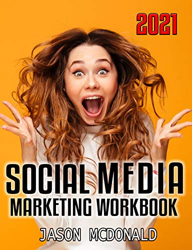 Social Media Marketing Workbook (2021): How to Use Social Media for Business (2021 Social Media Marketing 1) - Epub + Converted Pdf