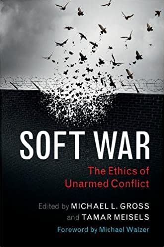 Soft War:  The Ethics of Unarmed Conflict - Original PDF + Epub