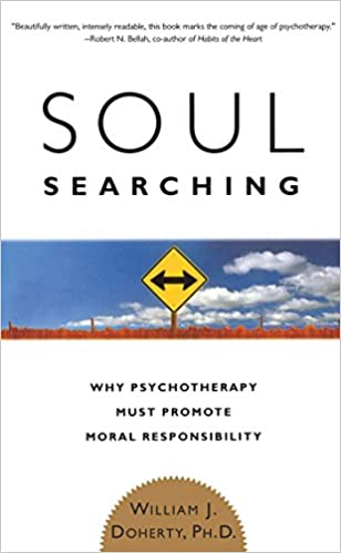 Soul Searching:  Why Psychotherapy Must Promote Moral Responsibility - Epub + Converted pdf
