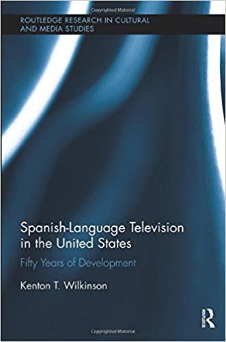 Spanish-Language Television in the United States (Routledge Research in Cultural and Media Studies)