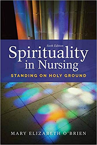 Spirituality in Nursing: Standing on Holy Ground (6th Edition)