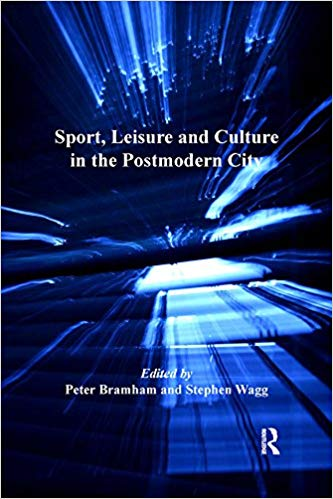 Sport, Leisure and Culture in the Postmodern City (Heritage, Culture, and Identity)