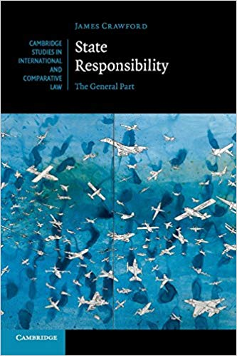 State Responsibility: The General Part (Cambridge Studies in International and Comparative Law Book 100)