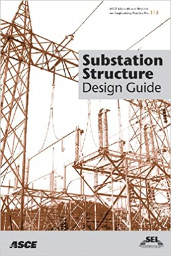 Substation Structure Design Guide:  Asce Manuals and Reports on Engineering Practice No. 113 (ASCE MANUAL AND REPORTS ON ENGINEERING PRACTICE) - Original PDF