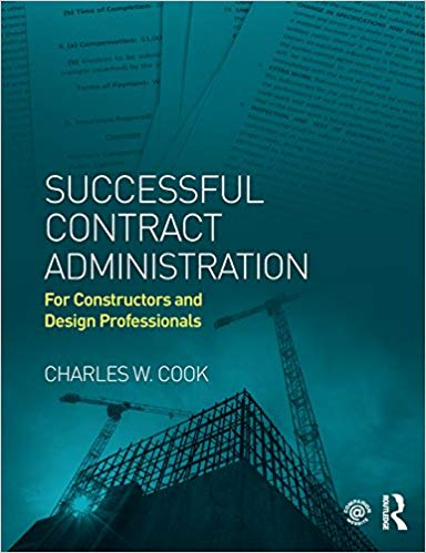 Successful Contract Administration:  For Constructors and Design Professionals