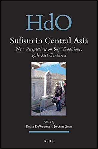 Sufism in Central Asia (Handbook of Oriental Studies: Section Eight Uralic and Central Asian Studies / Handbuch der Orientalistik)