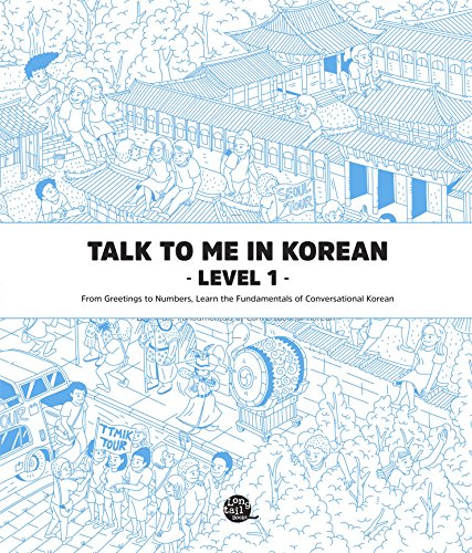 Talk To Me In Korean Level 1: From Greetings to Numbers, Learn the Fundamentals of Conversational Korean (Talk To Me In Korean Grammar Textbook) - Orginal pdf