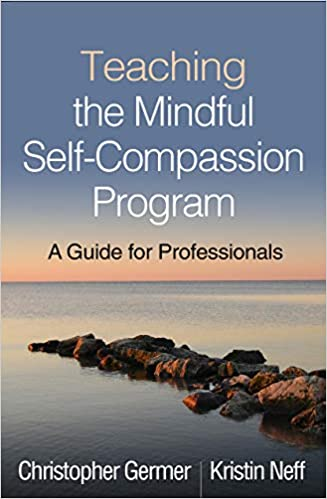 Teaching the Mindful Self-Compassion Program: A Guide for Professionals - Original PDF