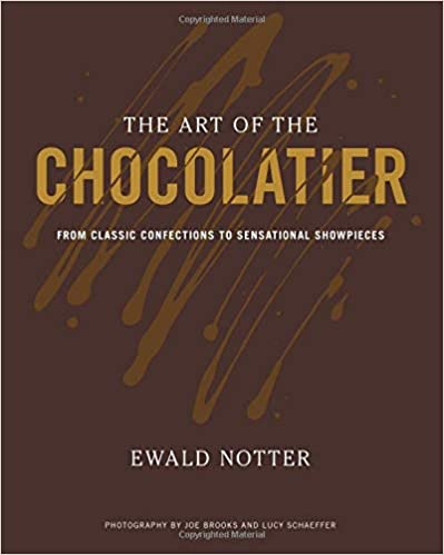 The Art of the Chocolatier: From Classic Confections to Sensational Showpieces - Original PDF