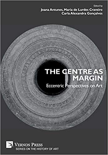 The Centre as Margin: Eccentric Perspectives on Art (Series on the History of Art)