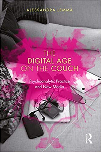 The Digital Age on the Couch: Psychoanalytic Practice and New Media