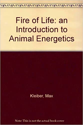 The Fire of Life: An Introduction to Animal Energetics - Scanned Pdf with Ocr