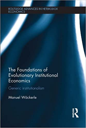 The Foundations of Evolutionary Institutional Economics: Generic Institutionalism - Orginal Pdf
