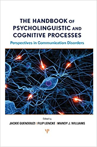 The Handbook of Psycholinguistic and Cognitive Processes: Perspectives in Communication Disorders - Orginal Pdf