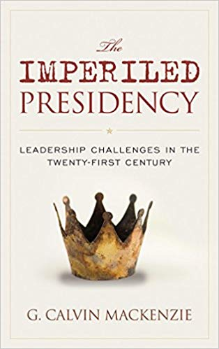 The Imperiled Presidency: Leadership Challenges in the Twenty-First Century
