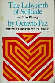 The Labyrinth of Solitude The Other Mexico, Return to the Labyrinth of Solitude, Mexico and the United States, the Philanthropic Ogre (9780802150424) - Scanned Pdf with ocr