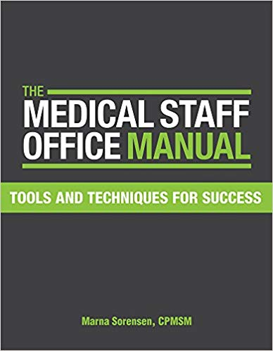 The Medical Staff Office Manual: Tools and Techniques for Success Lslf Edition