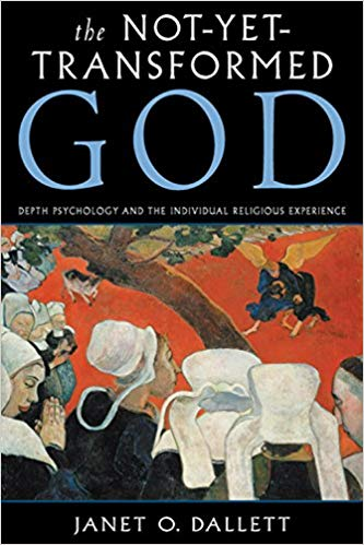 The Not-Yet-Transformed God Depth Psychology and the Individual Religious Experience (Jung on the Husdon Books) (9780892540426)