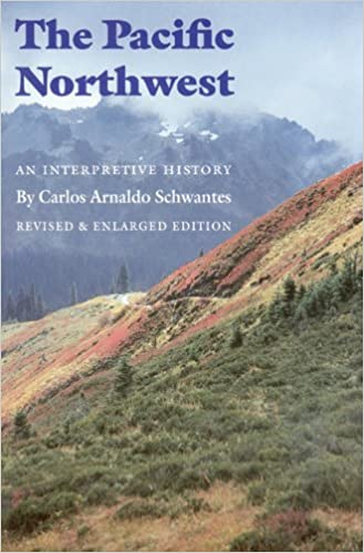 The Pacific Northwest: An Interpretive History (Revised and Enlarged Edition) - Epub + Converted Pdf
