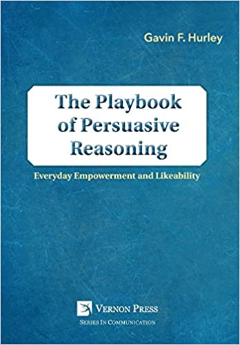 The Playbook of Persuasive Reasoning:  Everyday Empowerment and Likeability (Series in Communication) - Original PDF