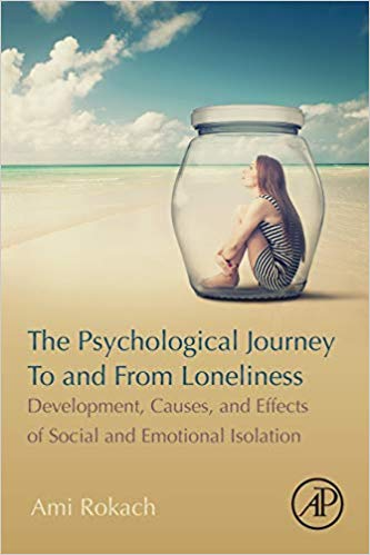 The Psychological Journey To and From Loneliness: Development, Causes, and Effects of Social and Emotional Isolation