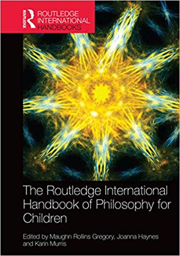 The Routledge International Handbook of Philosophy for Children