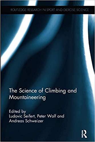 The Science of Climbing and Mountaineering (Routledge Research in Sport and Exercise Science)