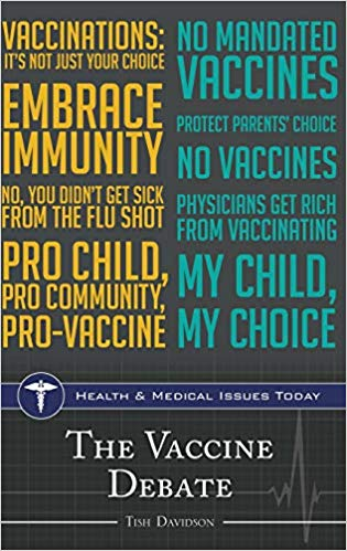 The Vaccine Debate (Health and Medical Issues Today)