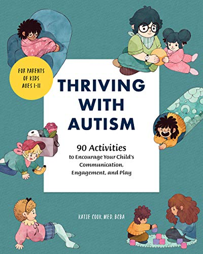 Thriving with Autism: 90 Activities to Encourage Your Child's Communication, Engagement, and Play - Epub + Converted pdf
