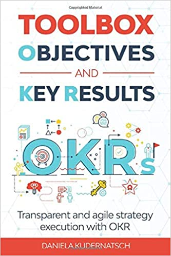 Toolbox Objectives and Key Results: Transparent and agile strategy implementation with OKR [2020] - Epub + Converted pdf