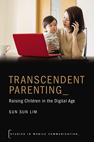 Transcendent Parenting: Raising Children in the Digital Age - Original PDF