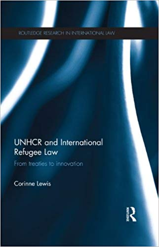 UNHCR and International Refugee Law From Treaties to Innovation (Routledge Research in International Law) (9780415524421)