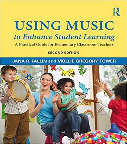 Using Music to Enhance Student Learning: A Practical Guide for Elementary Classroom Teachers (2nd Edition) - Original PDF