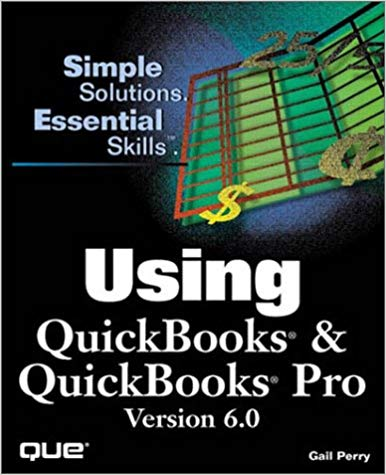Using Quickbooks & Quickbooks Pro Version 6.0 (Using Series)