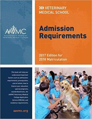 Veterinary Medical School Admission Requirements (VMSAR): 2015 Edition for 2016 Matriculation (Veterinary Medical School Admission Requirements in the United States and Canada)