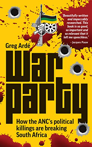 War Party: How the ANC's political killings are breaking South Africa - Epub + Converted pdf