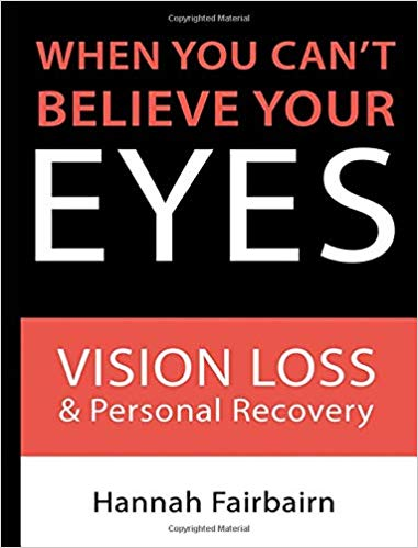 When You Can't Believe Your Eyes: Vision Loss and Personal Recovery