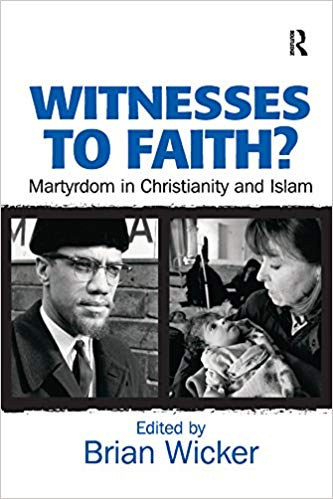 Witnesses to Faith? Martyrdom in Christianity and Islam