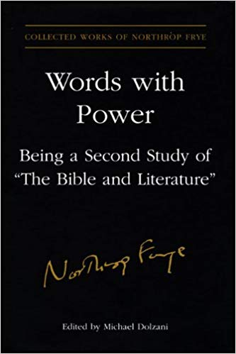 Words With Power: Being a Second Study of 'The Bible and Literature' (Collected Works of Northrop Frye)
